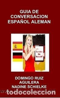 GUIA DE CONVERSACION ESPAÑOL ALEMAN -----LIBRO ESPECIAL PARA VIAJEROS (Libros Nuevos - Humanidades - Autoayudas)