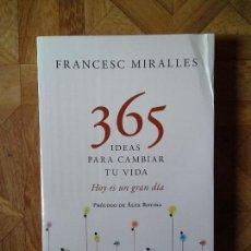 Libros: FRANCESC MIRALLES - 365 IDEAS PARA CAMBIAR TU VIDA. Lote 149463658