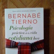 Libros: BERNABÉ TIERNO - PSICOLOGÍA PRÁCTICA DE LA VIDA COTIDIANA HOY. Lote 149931462