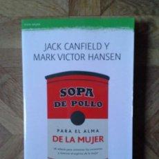 Libros: JACK CANFIELD MARK VICTOR HANSEN - SOPA DE POLLO PARA EL ALMA DE LA MUJER. Lote 149932654