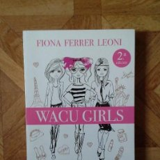 Libros: FIONA FERRER LEONI - WACU GIRLS. Lote 151191258