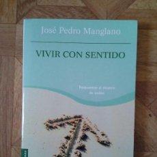 Libros: JOSÉ PEDRO MANGLANO - VIVIR CON SENTIDO. Lote 151202442