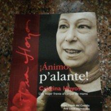 Libros: CRISTINA HOYOS, ¡ÁNIMO, P'ALANTE! UNA MUJER FRENTE AL CÁNCER DE MAMA, ÁNGEL LOPEZ DEL CASTILLO, ANA. Lote 154996137
