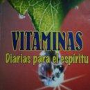 Libros: VITAMINAS DIARIAS PARA EL ESPÍRITU. Lote 158471250