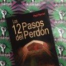 Libros: LOS 12 PASOS DEL PERDÓN (PAUL FERRINI). Lote 159447366