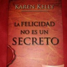 Libros: LA FELICIDAD NO ES UN SECRETO.. Lote 160170133