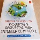 Libros: ENTRENA TU MENTE CON / PREGUNTAS Y RESPUESTAS PARA ENTENDER EL MUNDO I / LIBRO NUEVO.. Lote 160352394