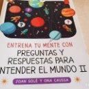Libros: ENTRENA TU MENTE CON / PREGUNTAS Y RESPUESTAS PARA ENTENDER EL MUNDO II / LIBRO NUEVO.. Lote 160352566