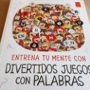 Libros: ENTRENA TU MENTE CON / DIVERTIDOS JUEGOS CON PALABRAS / LIBRO NUEVO.. Lote 160353502