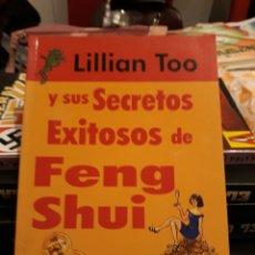 Libros: LILLIAN TOO Y SUS SECRETOS DE FENG SHUI. Lote 171127225