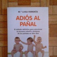 Libros: Mª. LUISA FERRERÓS - ADIÓS AL PAÑAL. Lote 171577679