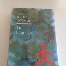 Libros: TU IMPORTAS- PHILLIP MCGRAW. Lote 172653882