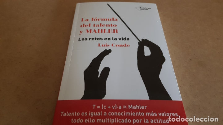 LA FÓRMULA DEL TALENTO Y MAHLER / LOS RETOS EN LA VIDA / LUIS CONDE / ED: PLATAFORMA EMPRESA-2015 (Libros Nuevos - Humanidades - Autoayudas)