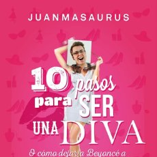 Libros: 10 PASOS PARA SER DIVA: BEYONCÉ A LA ALTURA DEL BETÚN (2015) - JUANMA SAURUS - ISBN: 9788416253388. Lote 174896769