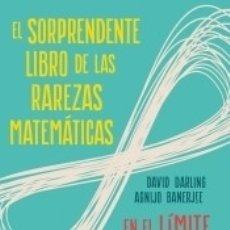 Libros: EL SORPRENDENTE LIBRO DE LAS RAREZAS MATEMÁTICAS. Lote 178448316