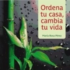 Libros: ORDENA TU CASA, CAMBIA TU VIDA. Lote 178582462