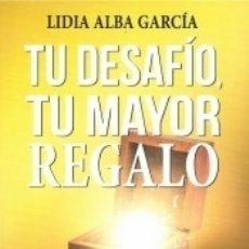 Libros: TU DESAFÍO, TU MAYOR REGALO. Lote 178596465