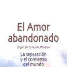 Libros: AMOR ABANDONADO SEGUN UN CURSO DE MILAGROS,EL. Lote 178757843