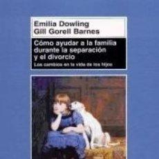 Libros: CÓMO AYUDAR A LA FAMILIA DURANTE LA SEPARACIÓN Y EL DIVORCIO. Lote 179156583
