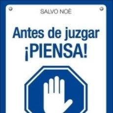 Libros: ANTES DE JUZGAR ¡PIENSA!. Lote 182962025