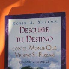 Libros: DESCUBRE TU DESTINO , CON EL MONJE QUE VENDIÓ SU FERRARI 2005 , ROBIN S, SHARMA. Lote 184427997