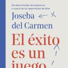 Libros: EL ÉXITO ES UN JUEGO. JOSEBA DEL CARMEN. Lote 184586833
