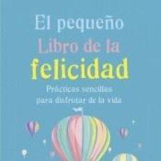 Libros: EL PEQUEÑO LIBRO DE LA FELICIDAD. Lote 186386876