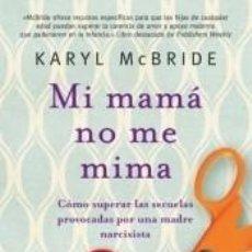 Libros: MI MAMA NO ME MIMA. Lote 186399293