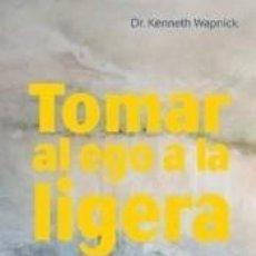 Libros: TOMAR AL EGO A LA LIGERA. Lote 186680856