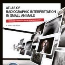 Libros: ATLAS OF RADIOGRAPHIC INTERPRETATION IN SMALL ANIMALS. Lote 191047596