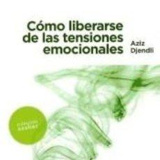 Libros: CÓMO LIBERARSE DE LAS TENSIONES EMOCIONALES. Lote 197324152
