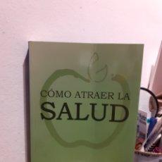 Libros: COMO ATRAER LA.SALUD. Lote 197470850