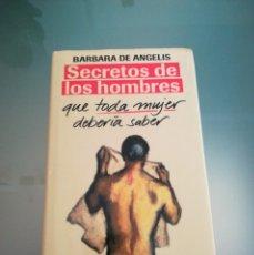 Libros: LIBRO SECRETOS DE LOS HOMBRES QUE TODA MUJER DEBE SABER. Lote 198568666