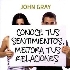 Libros: CONOCE TUS SENTIMIENTOS, MEJORA TUS RELACIONES DE JOHN GRAY - PENGUIN RANDOM HOUSE, 2018. Lote 225584310