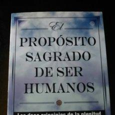 Libros: EL PROPÓSITO SAGRADO DE SER HUMANOS. JACQUELYN SMALL. ESPIRITUALIDAD, AUTOAYUDA, PSICOLOGÍA. Lote 199287915