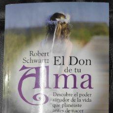 Libros: EL DON DE TU ALMA ( DESCUBRE EL PODER SANADOR DE LA VIDA QUE PLANEASTE ANTE DE NACER ). Lote 204699576