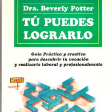 Libros: TU PUEDES LOGRARLO.- DRA. BEVERLY POTTER.. Lote 205565701