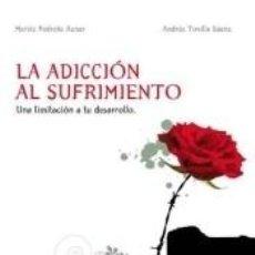 Libros: LA ADICCIÓN AL SUFRIMIENTO. Lote 206135047