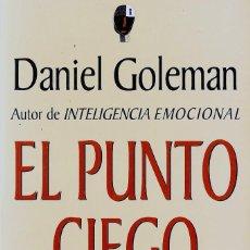 Libros: EL PUNTO CIEGO, PSICOLOGÍA DEL AUTO ENGAÑO, DANIEL GOLEMAN. Lote 206164577