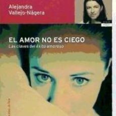 Libros: EL AMOR NO ES CIEGO : LAS CLAVES DEL ÉXITO AMOROSO. Lote 206233202