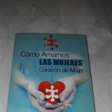"""Libros: """"COMO AMAMOS LAS MUJERES - CORAZÓN DE MUJER. Lote 206540870"""