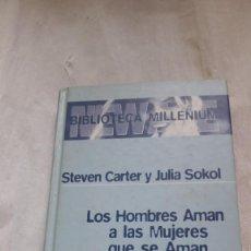 Libros: LOS HOMBRES AMAN A LAS MUJERES QUE SE AMAN. Lote 206546862