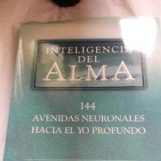 Libros: INTELIGENCIA DEL ALMA: 144 AVENIDAS NEURONALES HACIA EL YO PROFUNDO. Lote 206546988