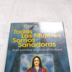 Libros: TODAS LAS MUJERES SOMOS SANADORAS (SPANISH EDITION) (ESPAÑOL) TAPA BLANDA – 1 FEBRERO 1999. IMPRESO. Lote 206569223