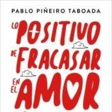 Libros: LO POSITIVO DE FRACASAR EN EL AMOR. Lote 206885823
