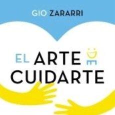 Libros: EL ARTE DE CUIDARTE: DESCUBRE LAS HERRAMIENTAS DE TU FELICIDAD. Lote 206885892