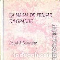 Libros: LA MAGIA DE PENSAR EN GRANDE. Lote 213250547