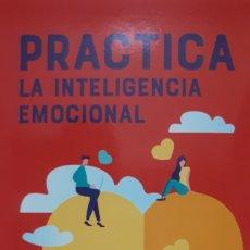 Libros: PRACTICA LA INTELIGENCIA EMOCIONAL DE GILL HASSON. Lote 213827021