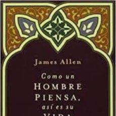 Livros: COMO UN HOMBRE PIENSA, ASÍ ES SU VIDA JAMES ALLEN. Lote 217518080