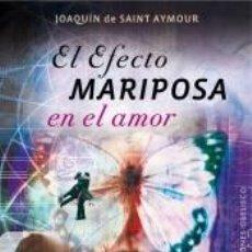 Libros: EL EFECTO MARIPOSA EN EL AMOR. Lote 217699956